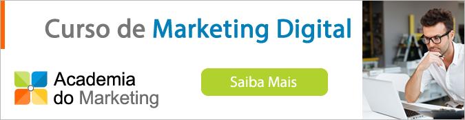 Clique aqui para conhecer detalhes do Curso de Marketing Digital oferecido pela Academia do Marketing